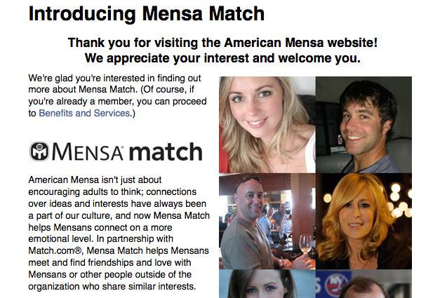dating for mensa Mensa match members will be linked up with other mensa members, as well as with other match members, said john mcgill, national marketing director for american mensa meeting people at a higher intellectual level can really enhance your relationships, mcgill said.