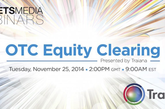 Webinar-OTC Equity Clearing, Sponsored by Triana