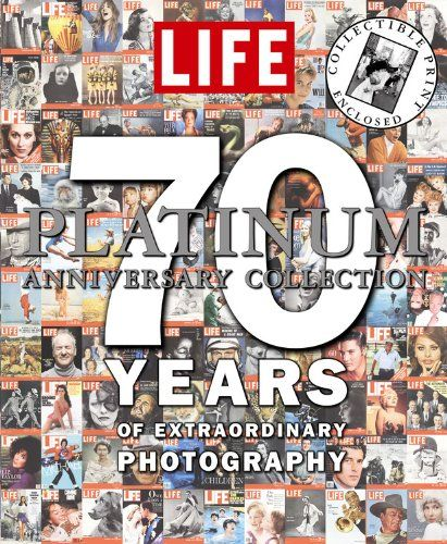LIFE 70 Years of Extraordinary Photography by Life Magazine