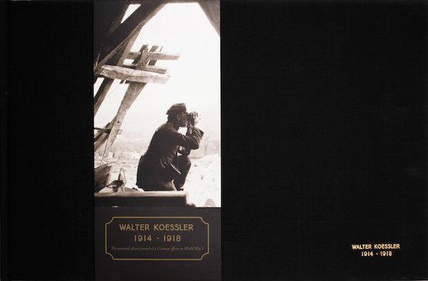 Walter Koessler 1914-1918 by Dean Putney
