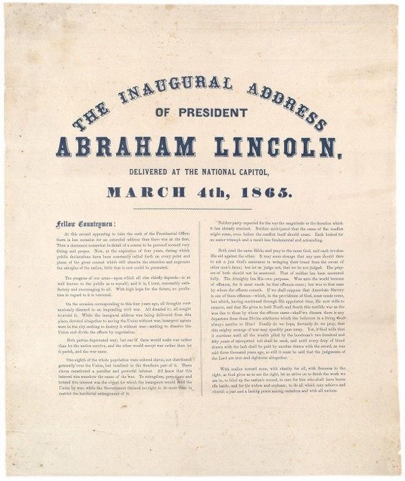 GLC 6044 p.1. Abraham Lincoln. Broadside: Inaugural Address of President Lincoln, 4 April 1865. (The Gilder Lehrman Collection, courtesy of The Gilder Lehrman Institute of American History.)