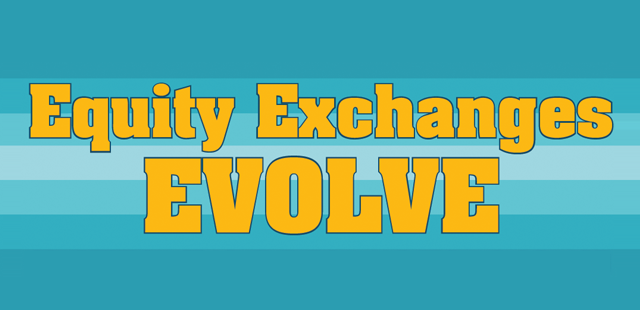 Equity Exchanges Evolve